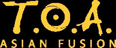 T.O.A Asian Fusion