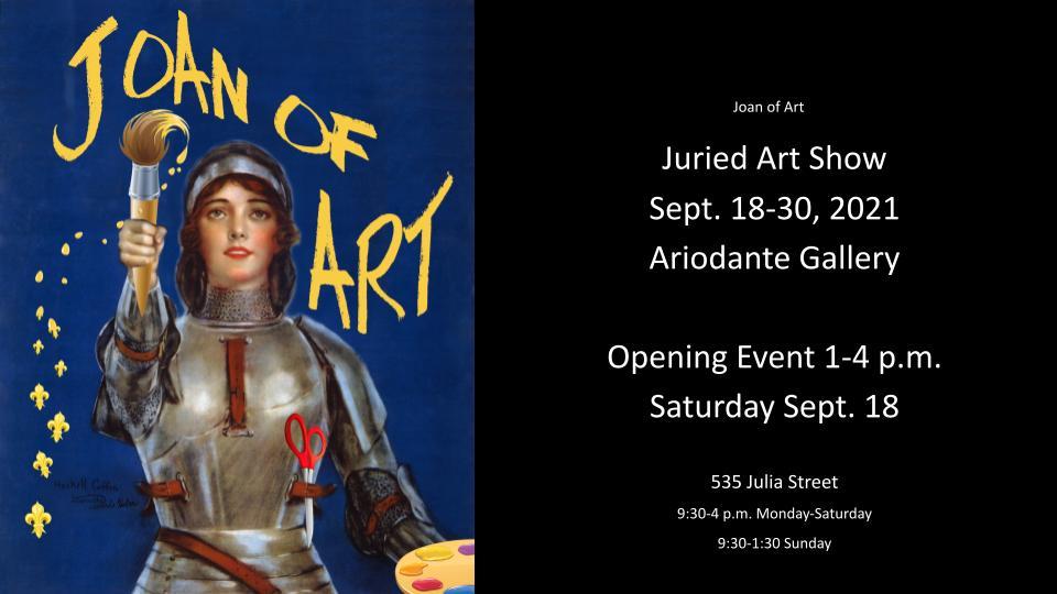 Joan of Art juried art exhibit Sept. 18-30, 2021 Ariodante Gallery Julia Street, New Orleans