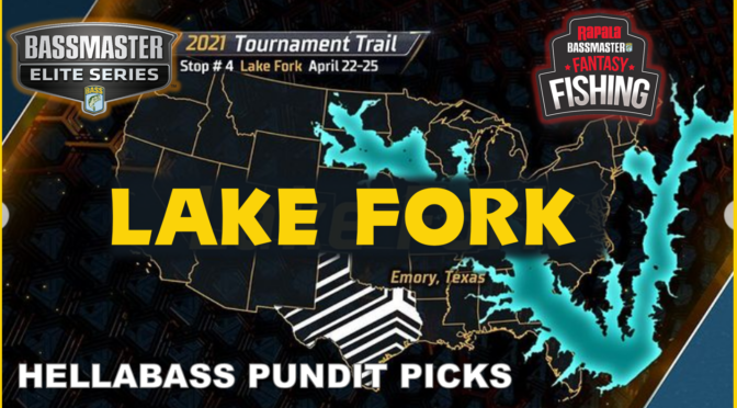 Bassmaster Fantasy Fishing: HellaBass Pundit Picks Bassmaster Elite Series LAKE FORK