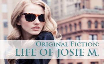 Life of Josie M.