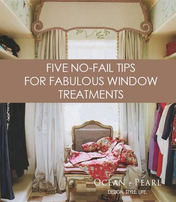 Five No-Fail Tips for Fabulous Window Treatments