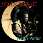 Itals Music by Keith Porter
