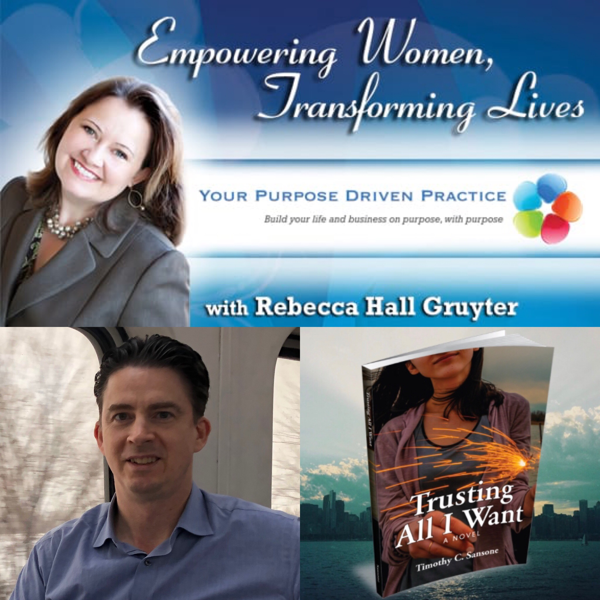 "Interview Of Timothy C. Sansone By Rebecca Hall Gruyter, Host Of ""Empowering Women, Transforming Lives"""