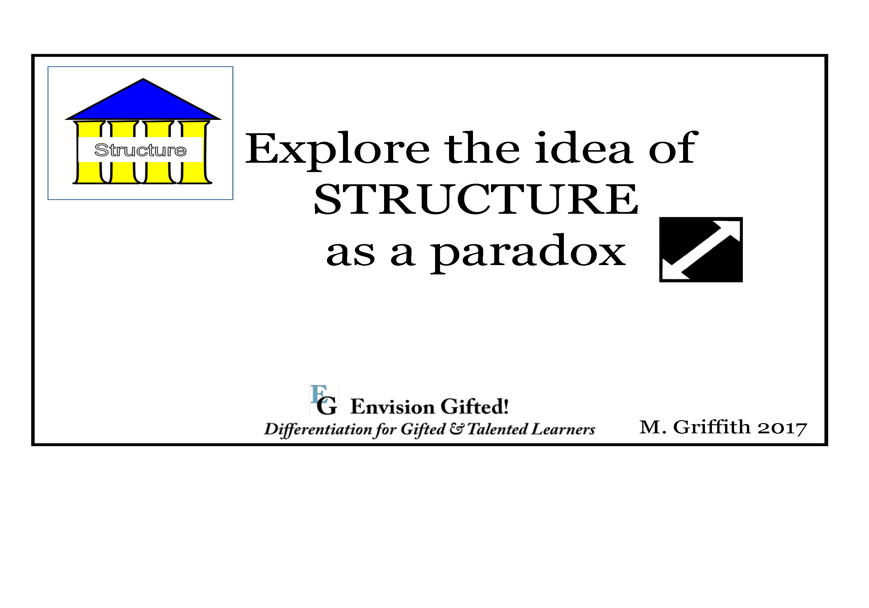 Envision Gifted. Universal Theme. Structure as Paradox