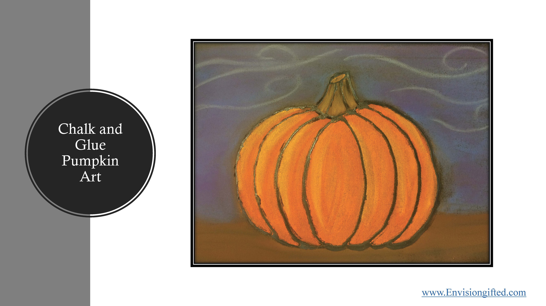 Envision Gifted. Chalk and Glue Pumpkin Art