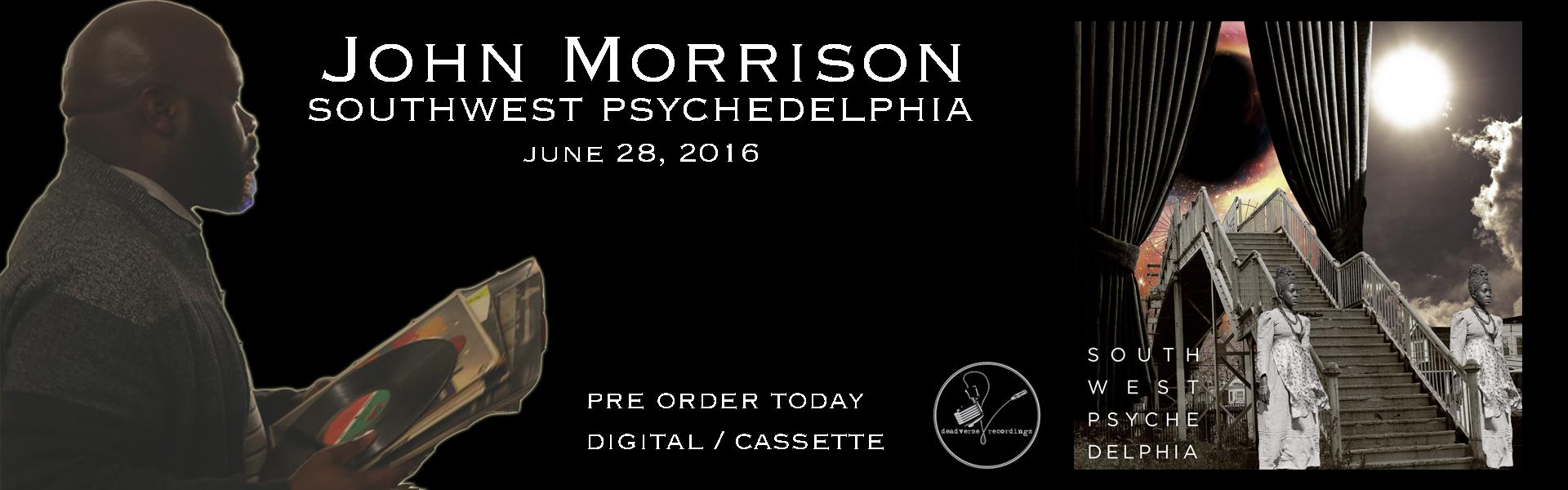 John Morrison Southwest Psychedelphia