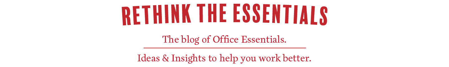 Rethink the Essentials | The blog of Office Essentials header image