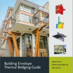 Latest version of the Building Envelope Thermal Bridging Guide provides new and timely data to help with calculations required by emerging energy codes and standards