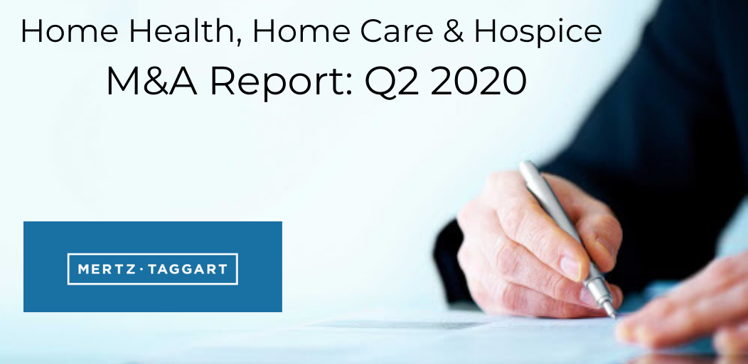 Home Health, Home Care & Hospice M&A Report: Q2 2020