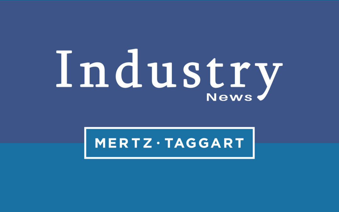 Keep up with the latest in Mergers and Acquisitions with Mertz Taggart's Industry News Page
