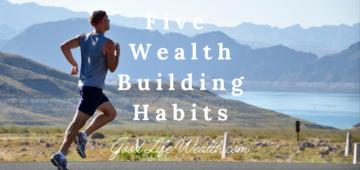 Five Wealth Building Habits