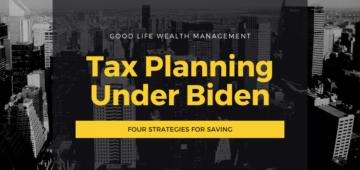 Tax Strategies Under Biden
