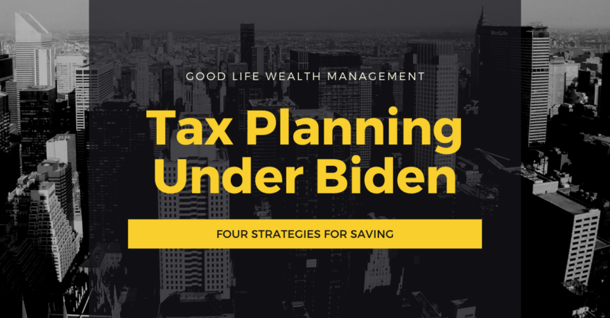 Tax Strategies Under Biden