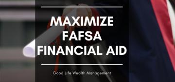 maximize FAFSA financial aid