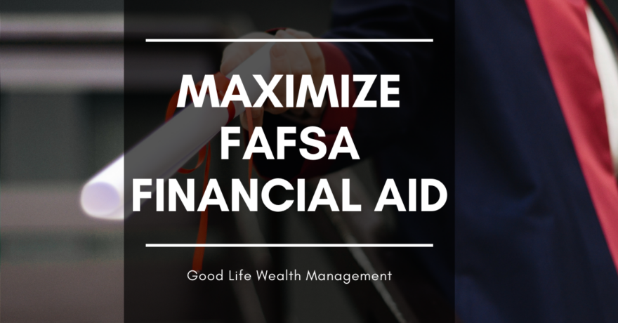 maximize FAFSA financial aid