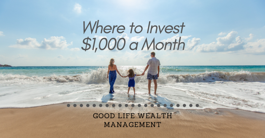 Invest $1000 a month