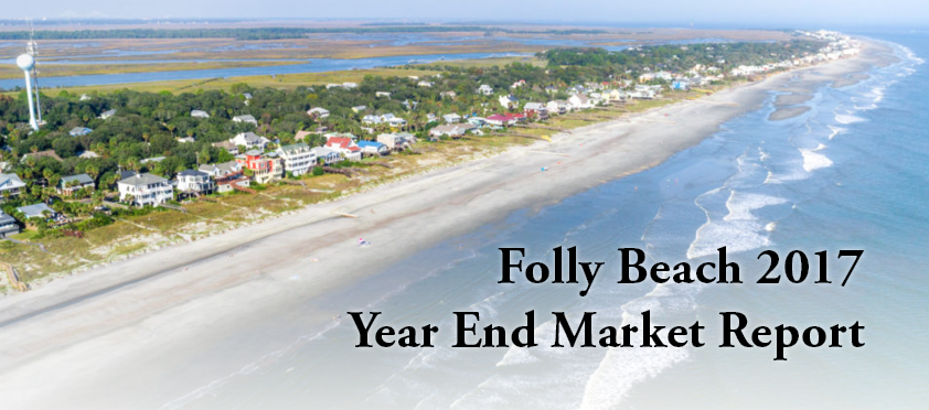 Folly Beach 2017 Year End Market Report