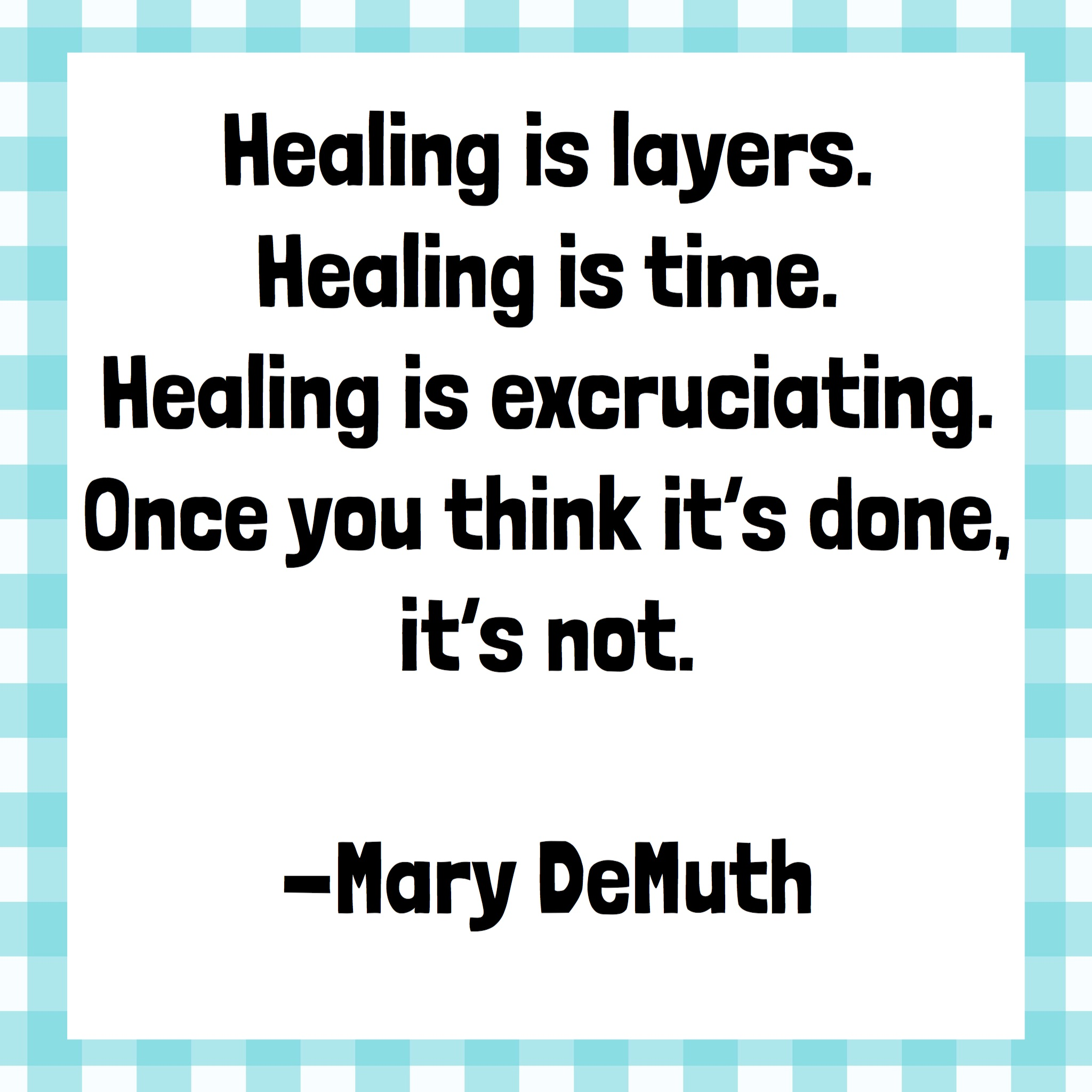 Healing is Excruciating