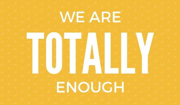 Totally Enough