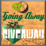 Going Away Giveaway Part 2 (March Into April Giveaway Hop)