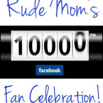 Free Blogger Event : Rude Mom's 10K Facebook Fan Celebration