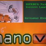 Enter : Hexbug Nano V2 Inifinity Loop Giveaway