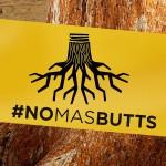 No More Butts #NOMASBUTTS