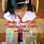 Make Your Kid's Summer Fun, Crafty and Bold