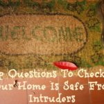 Top Questions To Check If Your Home Is Safe From Intruders