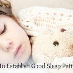 How To Establish Good Sleep Patterns