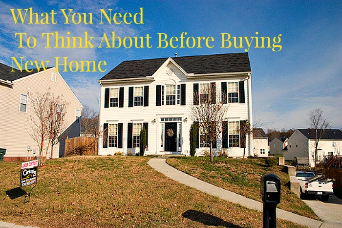 what-you-need-to-think-about-before-buying-new-home
