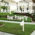 Get Those Home Buying Offers In By Making These Changes To Your Property