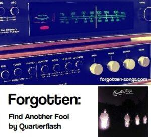 Forgotten: Find Another Fool by Quarterflash.
