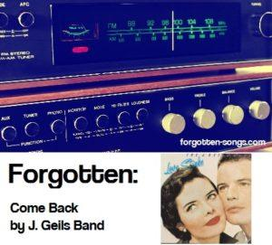 Forgotten: Come Back by J. Geils Band.
