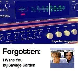 Forgotten: I Want You by Savage Garden
