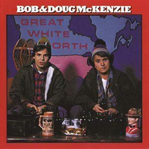 Album cover of Great White North by Bob & Doug McKenzie.