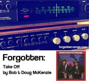 Forgotten: Take Off by Bob & Doug McKenzie