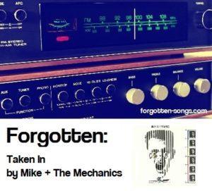 Forgotten: Taken In by Mike + The Mechanics