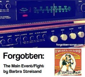 Forgotten: The Main Event/Fight by Barbra Streisand