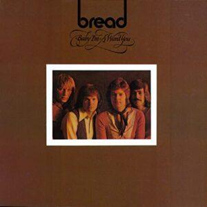 Album cover of Baby I'm-a Want You by Bread.