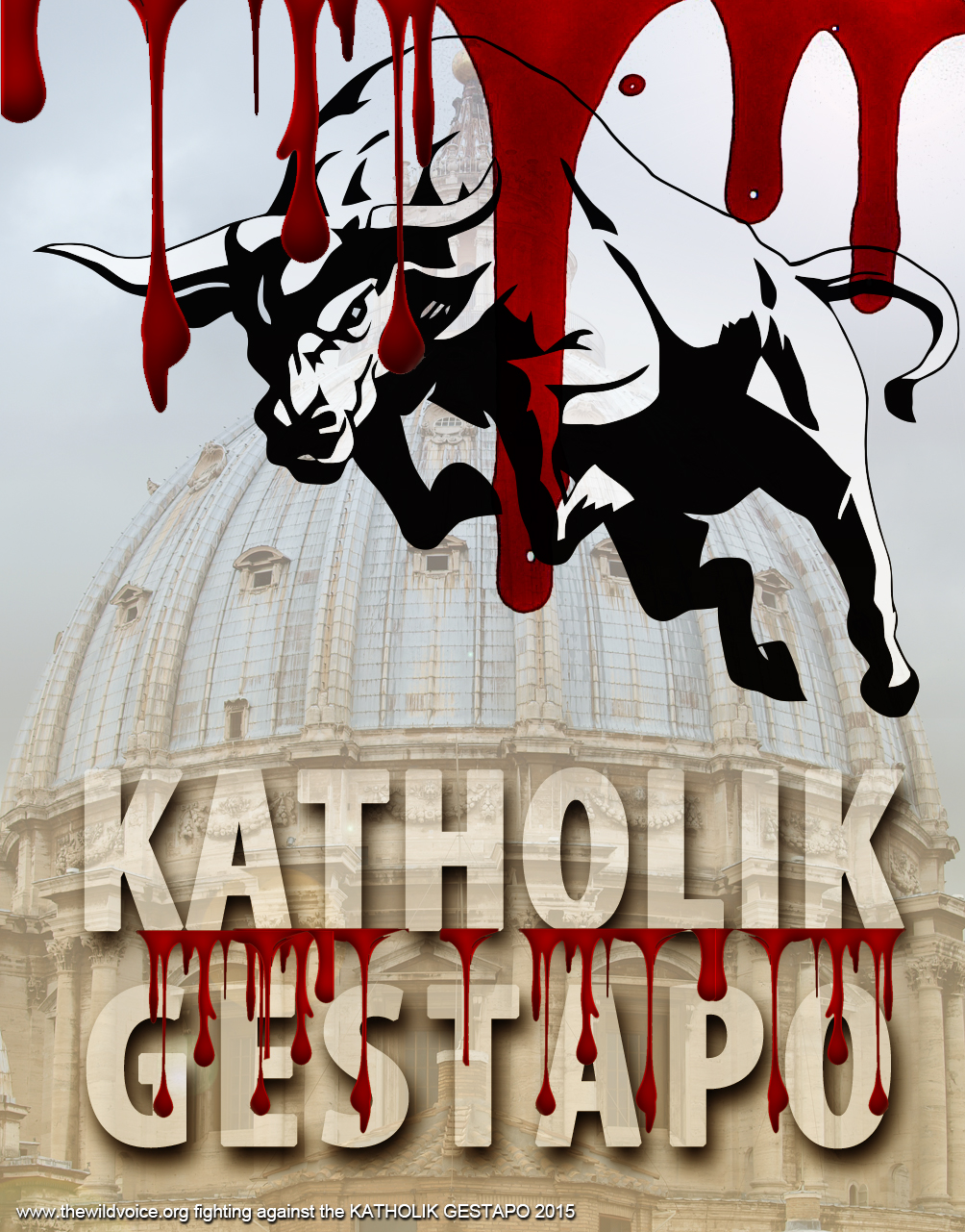 Katholik, Catholic, Gestapo, Freemasonry, Illuminati, zionists, Vatican, sects, factions, secret societies, The WILD VOICE, Pope Francis, False Prophet, Jorge Mario Bergoglio, evil, satan, antichrist