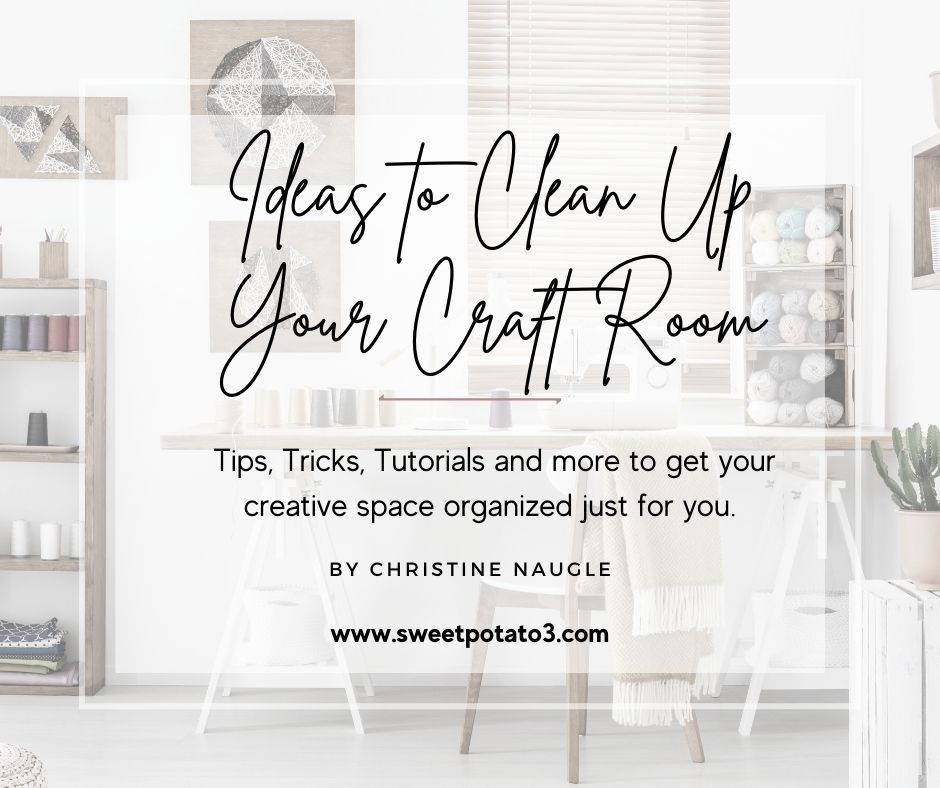 You are currently viewing Ideas to Clean Up Your Craft Room