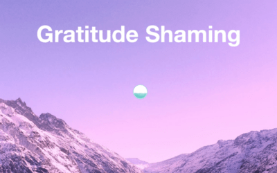 Gratitude Shaming: What It Is & How To Change It
