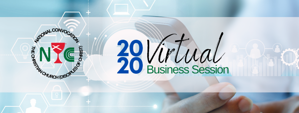Aug. 15, 2020: National Convocation of the Christian Church Virtual Business Session