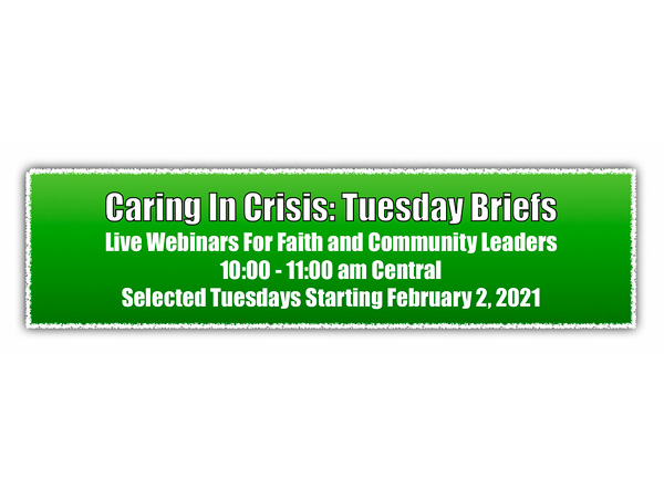 Webinars: Caring in Crisis Tuesday Briefs