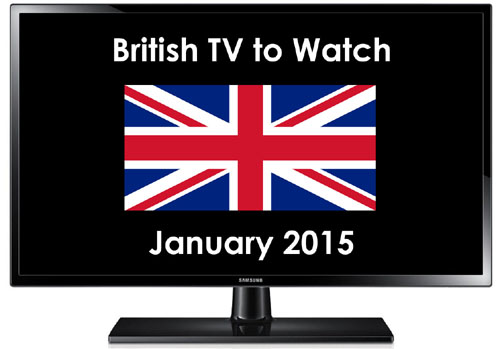 British TV to Watch in 2015 January