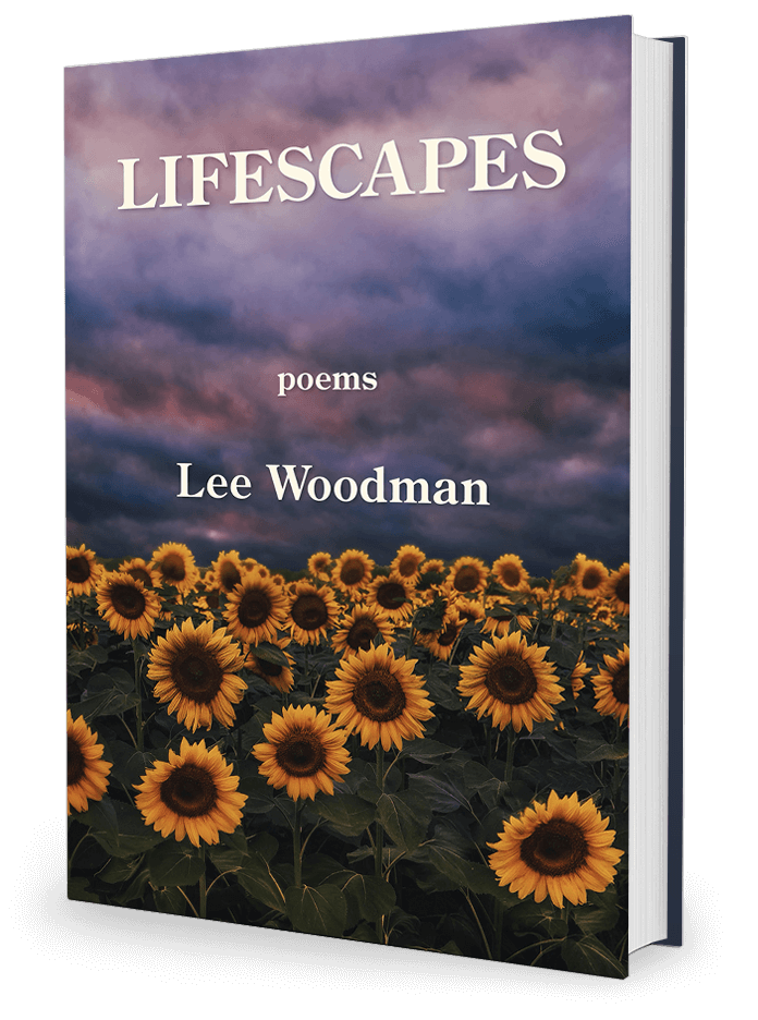 Lifescapes, Poems by Lee Woodman