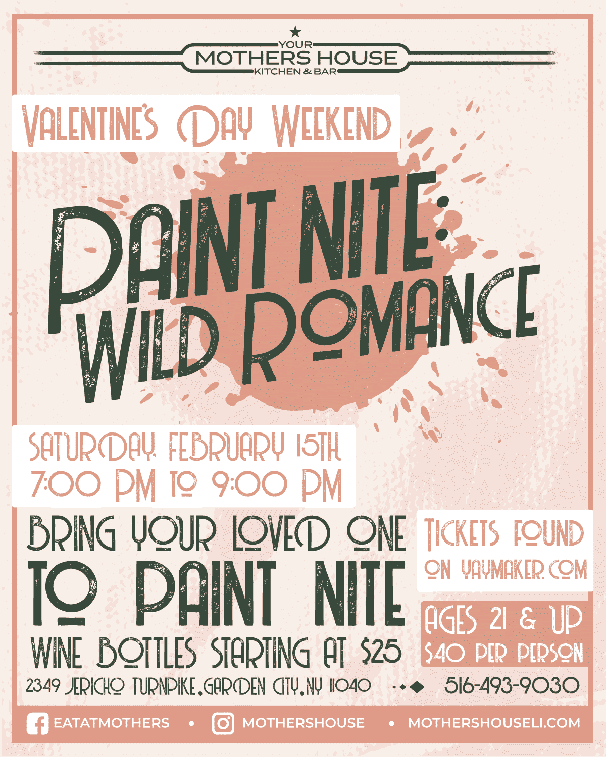 Flyer for Valentine's Day Weekend Paint Nite: Wild Romance. Saturday, February 15th at 7pm to 9pm. Bring your loved one to paint night. Wine bottles starting at $25. Tickets found on yaymaker.com, ages 21 and up, $40 per person.