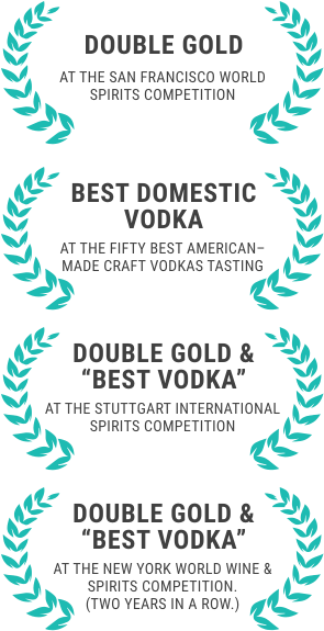 "Double Gold - At The San Francisco World Spirits Competition, Best Domestic Vodka - At The Fifty Best American–Made Craft Vodkas Tasting Competition, Double Gold & ""Best Vodka"" - At The Stuttgart International Spirits Competition, At The Stuttgart International Spirits Competition - At The Stuttgart International Spirits Competition"