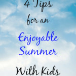 4 Tips For An Enjoyable Summer With Kids